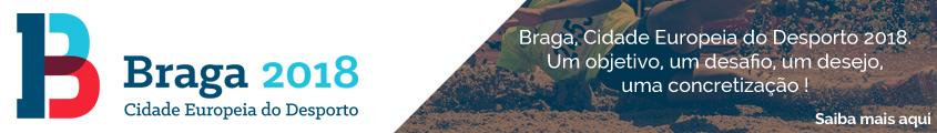 Braga Cidade Europeia do Desporto 2018